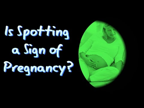 Is Spotting Sign Of Pregnancy