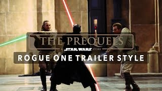 Star Wars Prequel Trilogy Trailer (Rogue One Style)