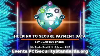 Don't Miss Out: PCI SSC 2018 Latin America Forum thumbnail