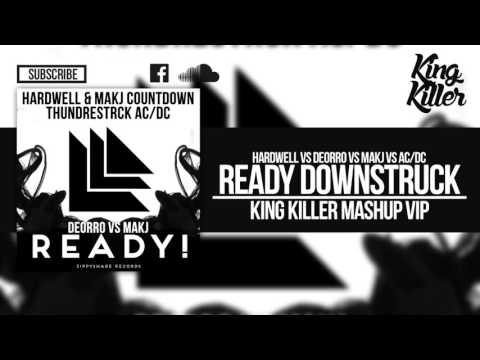 Ready Downstruck - Hardwell VS Deorro VS Makj VS AC-DC (King Killer Mashup VIP)