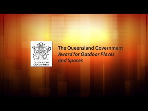 The Queensland Government Award For Outdoor Places and Spaces
