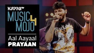 Aal Aayaal - Prayaan - Music Mojo Season 4 - KappaTV