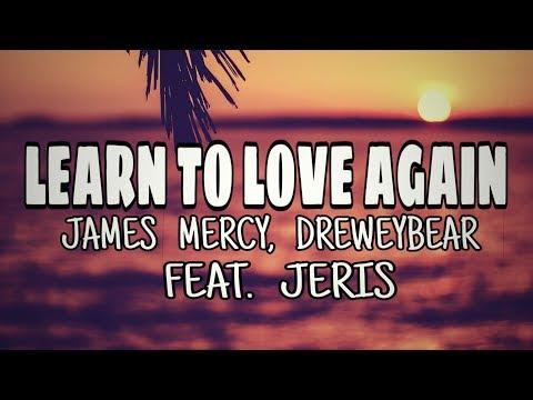 James Mercy Dreweybear Learn To Love Again Mp3 Hitz Free Download