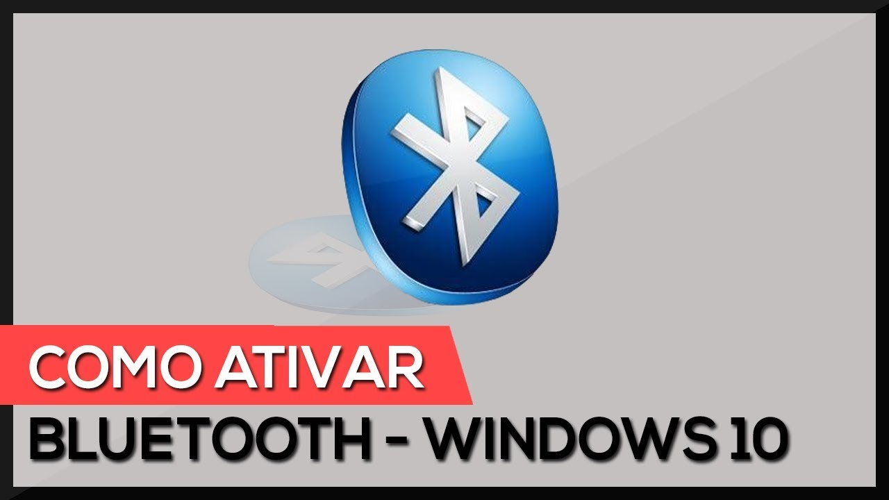 Como Ativar E Usar O Bluetooth No Windows 10 Youtube
