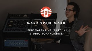 Make Your Mark With Eric Valentine (Part 1)