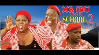 Mr Ibu Goes to School 2     - 2014  Latest  Nigeria Nollywood Movie