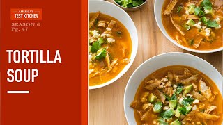 Celebrate the 20th Anniversary of America's Test Kitchen with Tortilla Soup