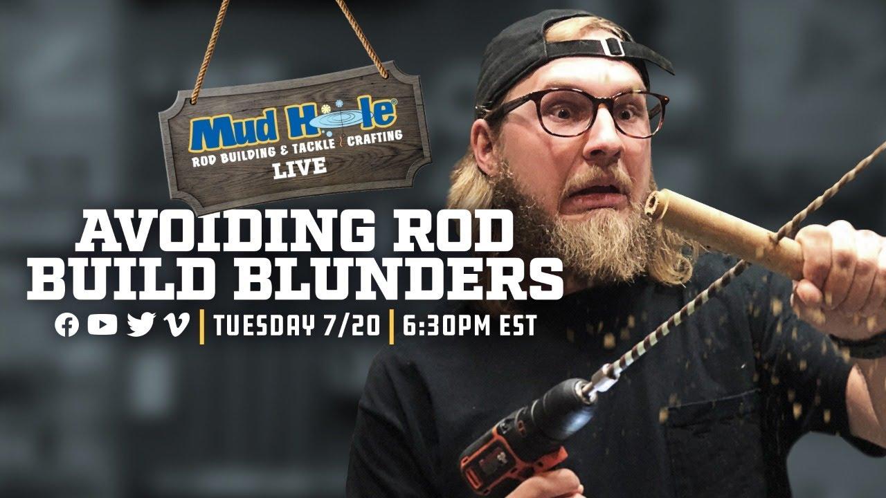 Mud Hole Live: Avoiding Rod Build Blunders - 7/20 at 6:30 PM EST