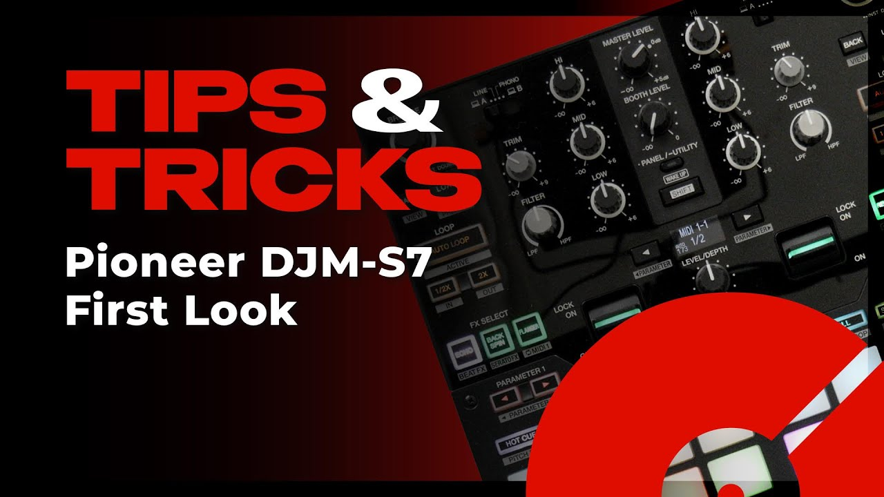 Pioneer DJ DJM-S7 First Look | Tips & Tricks