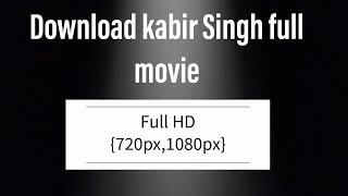 How To Download Kabir Singh Movie in Full HD   1080 P   720P