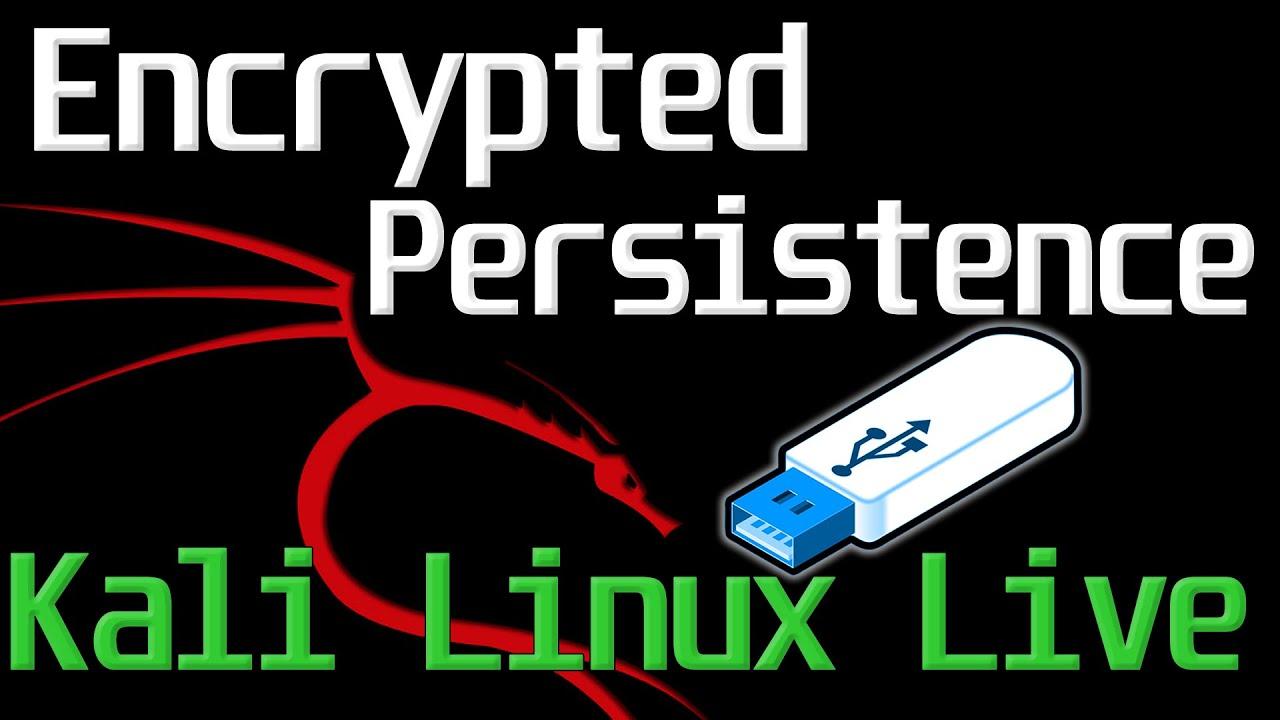 Kali Linux - Encrypted Persistence (Live USB)