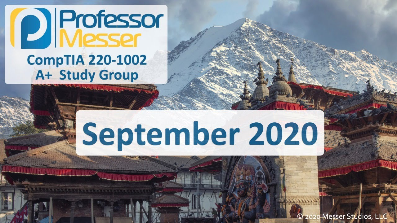 Professor Messer's 220-1002 Core 2 A+ Study Group - September 2020