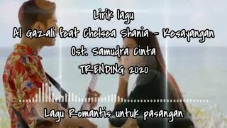 Download Lagu lirik lagu Al gazali ft. Chelsea Shania - kesayangan . trending 2020 mp3