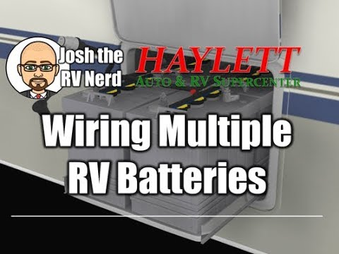 How to Wire Multiple Batteries to an RV with Josh the RV Nerd