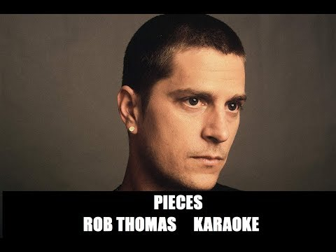 Pieces - Rob Thomas karaoke