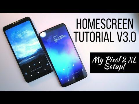 Homescreen Setup Tutorial v3.0! My Pixel 2 XL Setup! [Step by Step]