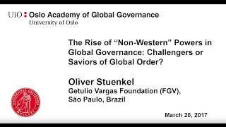 "Oliver Stuenkel: The Rise of ""Non-Western"" Powers in Global Governance"
