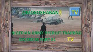nigerian army recruit training excersise part 51
