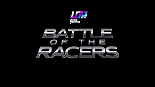 LOR BATTLE OF THE RACERS