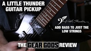 A Little Thunder Guitar Pickup - The GEAR GODS Review