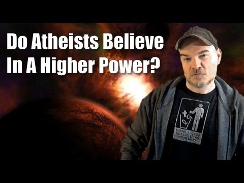 Do Atheists Believe In A Higher Power?