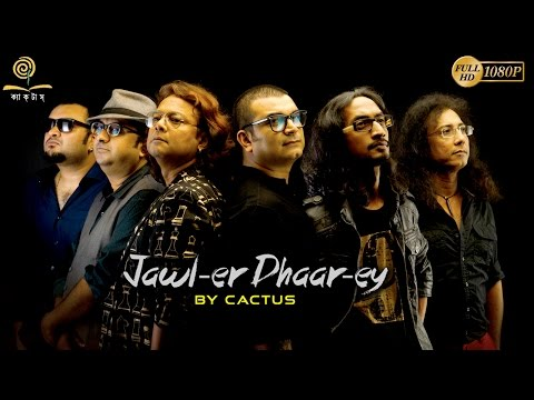 Jawler Dhaarey | Cactus | Bangla Rock Band | Bengali Music Video 2017
