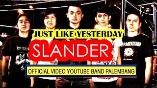 Just Like Yesterday - SLANDER (LIVE)