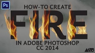 How to Create Realistic Fire in Adobe Photoshop CC 2014 Tutorial