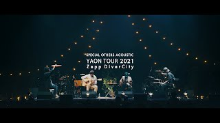 SPECIAL OTHERS ACOUSTIC -  LIVE 2021 Zepp DiverCity ダイジェスト