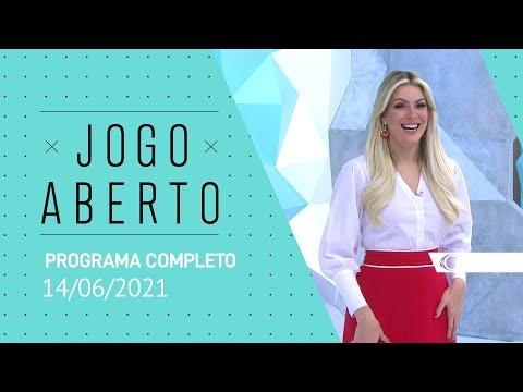14/06/2021 - JOGO ABERTO - PROGRAMA COMPLETO