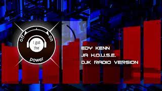 Edy Kenn   Ja H O U S E DJK Radio Version 1