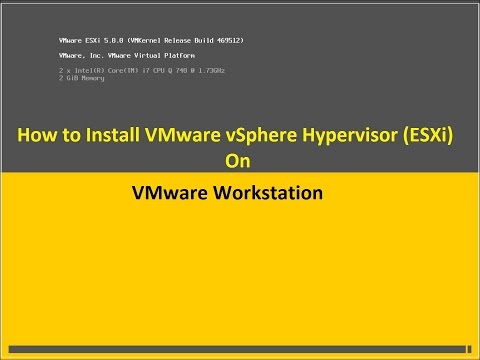How To Install and Configure VMware ESXi on VMware Workstation | vSphere