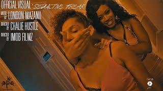 "Official Video - ""Seductive Freak"" ft. London Mizanii Directed By Chalie Hustle"