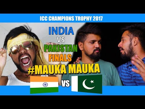 Mauka Mauka | India vs Pakistan FINALS ICC Champions Trophy 2017 | Father's Day Special