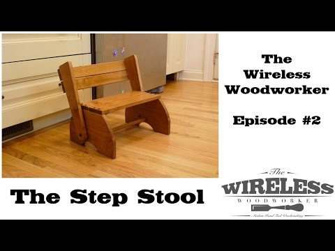wireless-woodworker---ep2---step-stool