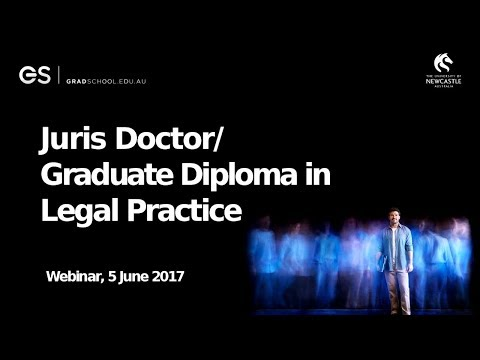 University of Newcastle Juris Doctor / Graduate Diploma in Legal Practice June 2017 webinar