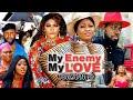 MY ENEMY MY LOVE SEASON 4(Trending New Movie)DestinyEtico 2021 Latest Nigerian Blockbuster Movie 720