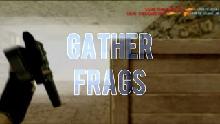 �������� ���� gather frags [ep.1] ������