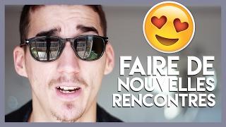 FAIRE DE NOUVELLES RENCONTRES !