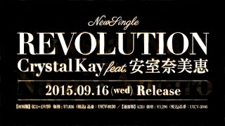 Crystal Kay feat. 安室奈美恵「REVOLUTION」 Crystal Kay 2015年第2弾...