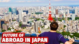 The Future of Abroad in Japan