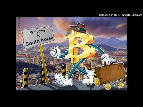 "Bitcoin Soft Fork Updates And South Korean Bitcoin ""Crimes"" - 072"