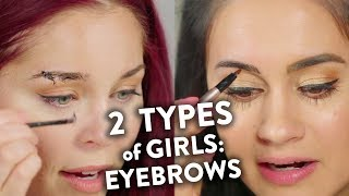2 Types of Girls Try Eyebrow Extensions