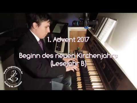 GGB WÜ 746: Tauet, Himmel, den Gerechten (Einzug und Lied am 1. Advent 2017)