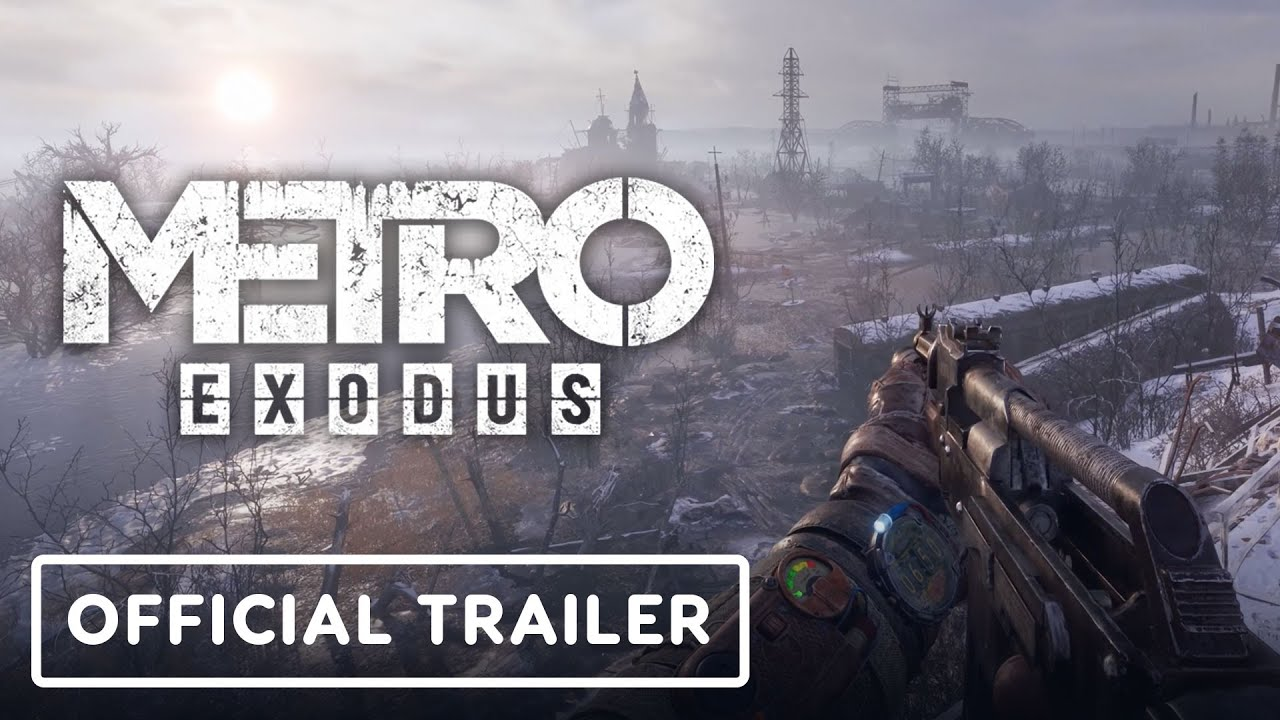 Download Metro Exodus Enhanced - Official Trailer