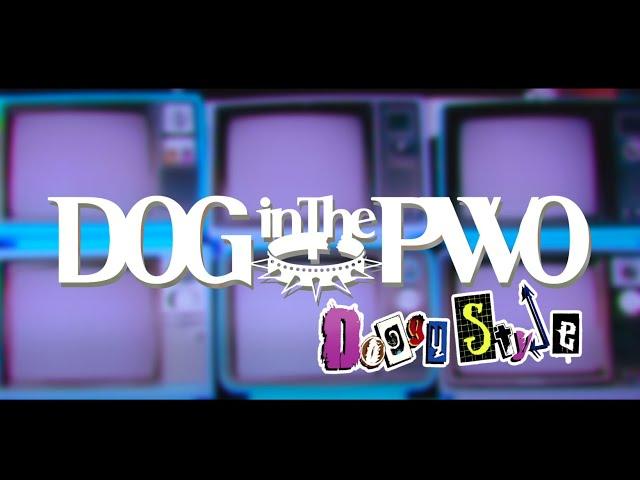 DOG inThePWO 「Doggy Style」Music Clip