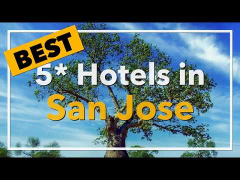 🔴 Best 5 star Hotels in San Jose, United States