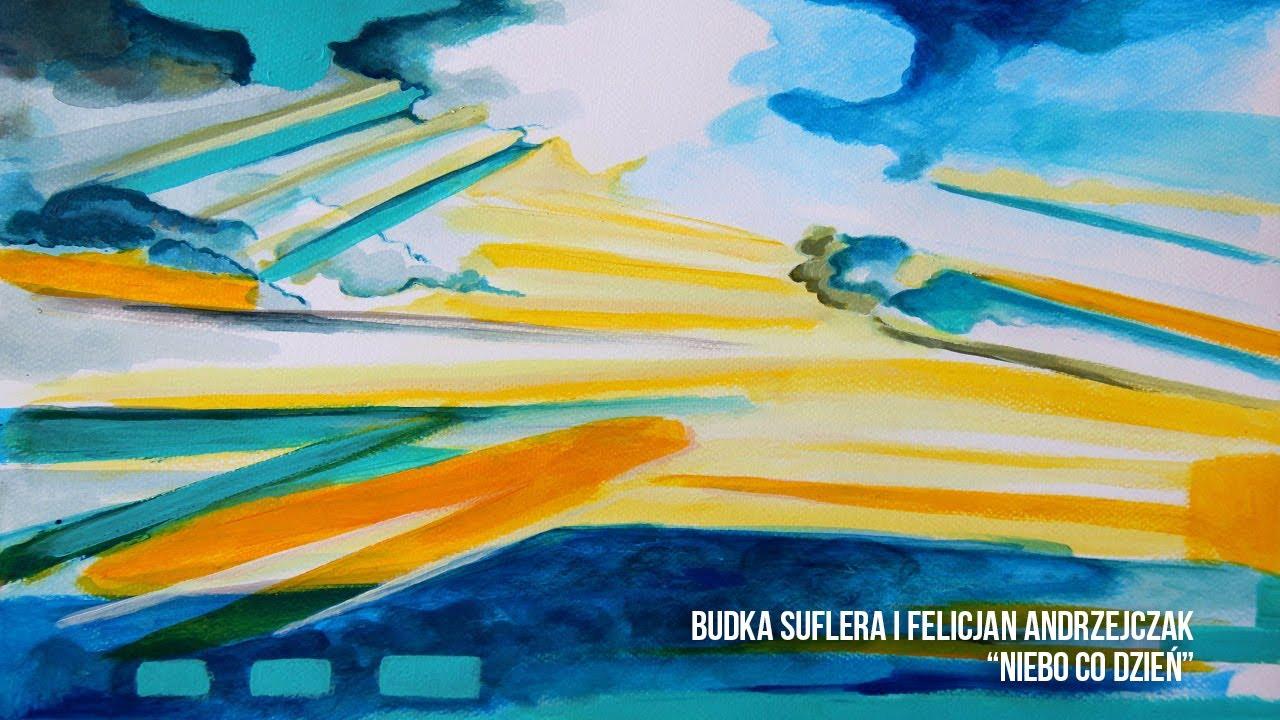 Budka Suflera i Felicjan Andrzejczak - Niebo co dzień (Official Lyric Video)