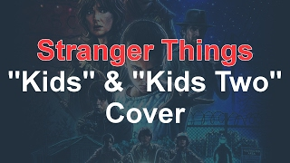 "[LMMS] Stranger Things | ""Kids"" & ""Kids Two"" Cover"