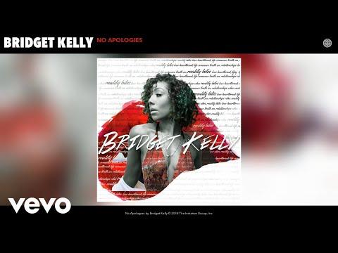 Bridget Kelly - No Apologies (Audio)